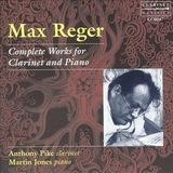 Max Reger: Complete Works for Clarinet and Piano [CD]