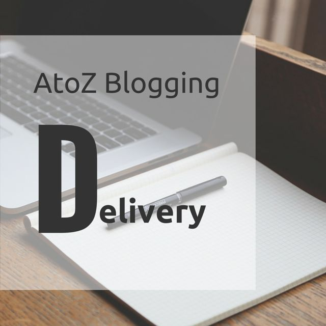 D for Delivery on #AtoZBloggingChallenge