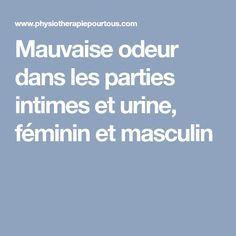 Mauvaise odeur dans les parties intimes et urine, féminin et masculin