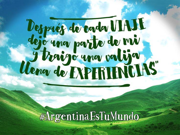 """""""Después de cada viaje dejo una parte de mi y traiga una valija llena de experiencias""""  Más info de #Viajes por #Argentina en: www.facebook.com/viajaportupais #ArgentinaEsTuMundo #Travel #frases #Argentina #turismo #turista #maleta #experiencias"""