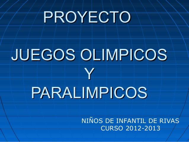 PROYECTO JUEGOS OLIMPICOS Y PARALIMPICOS NIÑOS DE INFANTIL DE RIVAS CURSO 2012-2013