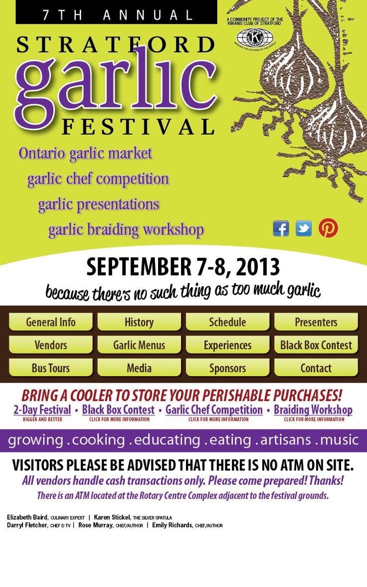 Stratford Garlic Festival, early September, annually. Local Ontario garlic and produce, celebrity chefs, garlic braiding, garlic-inspired market, live music and more! A garlic-lover's dream!