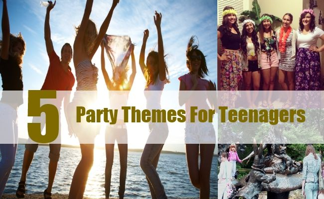 Party Themes For Teenagers