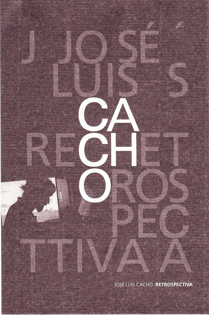 José Luis Cacho : retrospectiva : [Catálogo de la Exposición, Museo de Bellas Artes de Murcia, Pabellón Contraste, 18 abril a 8 sept. 2013] / José Luis Cacho ; [comisario, José Belmonte Serrano ; coord. Maravillas Pérez Moya ; Textos de Francisco Jarauta (et al.)].-- Murcia : Comunidad Autónoma de la Región de Murcia [et al.], 2013 (Selegráfica.). Signatura: 7(E.33).Cac /CAC /jos