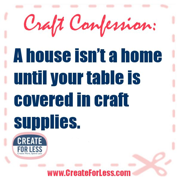 Crafting Quotes 220 Best Funny Crafting Sayings Images On Pinterest  Craft Rooms