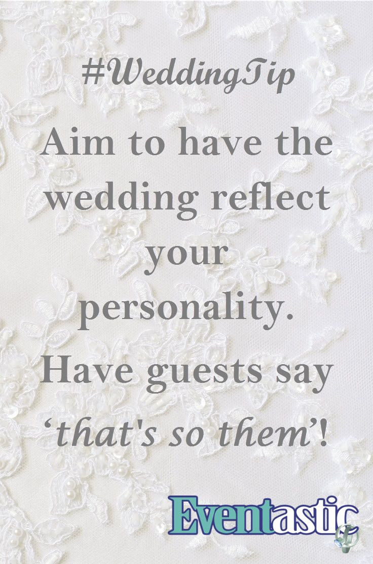 #WeddingTip Aim to have the wedding reflect your personality. Have guests say 'that's so them'! #bridal #weddingtheme