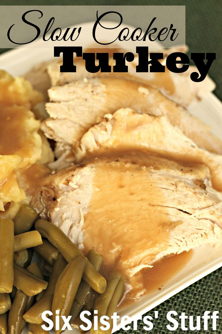 Slow Cooker Turkey on SixSistersStuff.com - the juiciest turkey you will ever have!