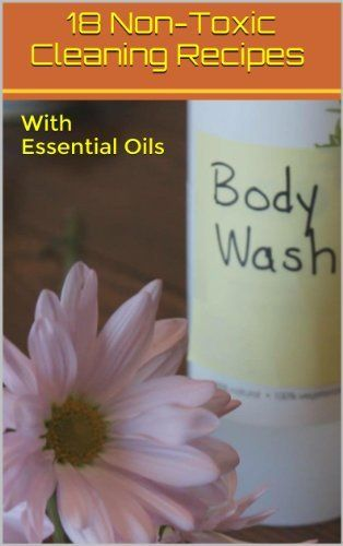 18 Non Toxic Cleaning Recipes To Go Chemical Free With Essential Oils Dream InterpretationCleaning