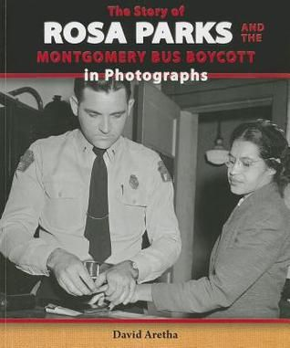 The Story of Rosa Parks and the Montgomery Bus Boycott in Photographs by David Aretha.