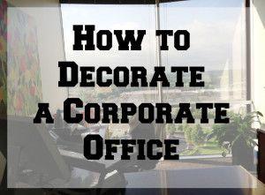 Wondrous 17 Best Ideas About Corporate Office Decor On Pinterest Largest Home Design Picture Inspirations Pitcheantrous