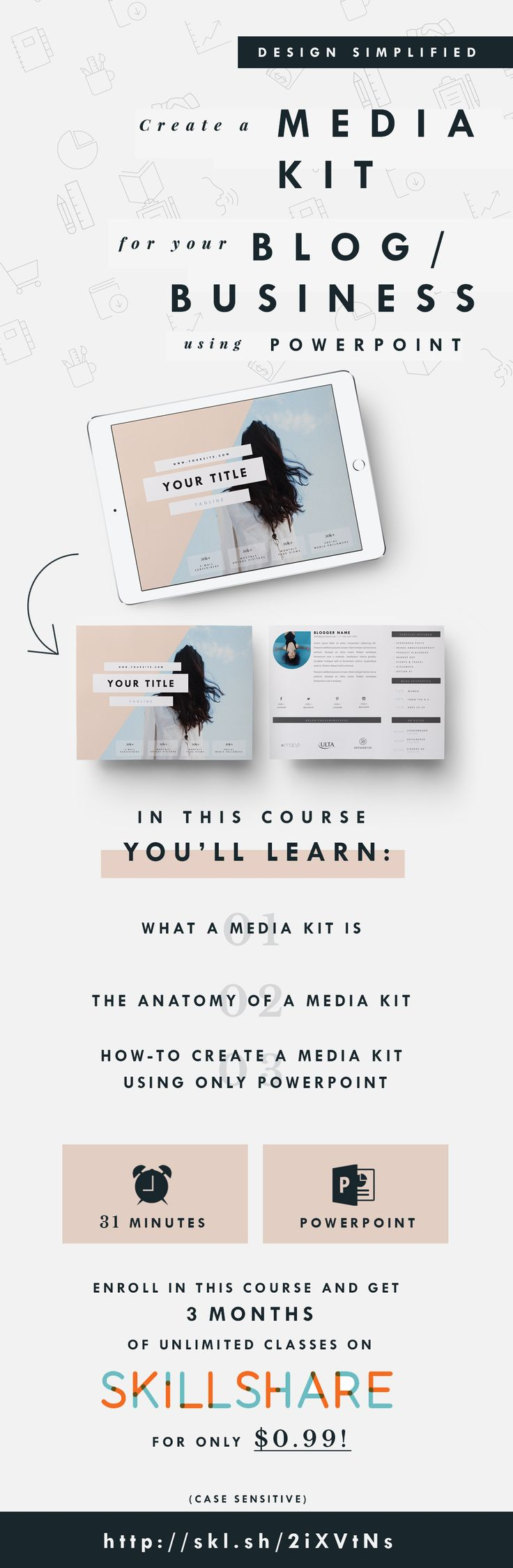 Learn How-To Create a Media Kit for Your Blog or Business using only PowerPoint! In this course you'll learn: 1) What a Media Kit Is 2) The Anatomy of a Media Kit and What to Include 3) Video Tutorial: Showing You How-To Create a Media Kit -- Sign-Up Today for ONLY $0.99 to take this course and gain access to ALL of the courses on Skillshare.com by clicking on the link below: --> http://skl.sh/2iXVtNs
