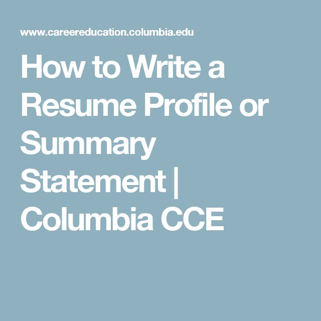 How to Write a Resume Profile or Summary Statement | Columbia CCE