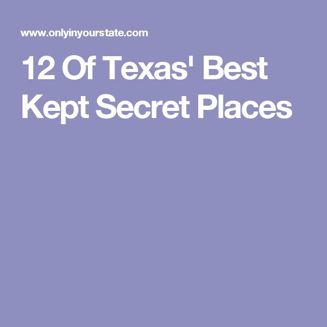 12 Of Texas' Best Kept Secret Places