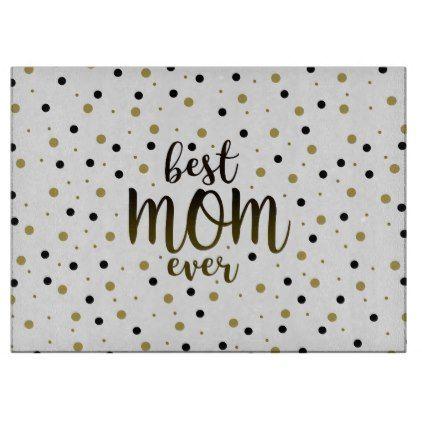 Best Mom Ever Golden Black Dots Confetti Stylish Cutting Board - confeti