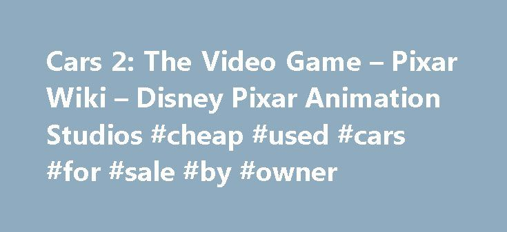 "Cars 2: The Video Game – Pixar Wiki – Disney Pixar Animation Studios #cheap #used #cars #for #sale #by #owner http://car.remmont.com/cars-2-the-video-game-pixar-wiki-disney-pixar-animation-studios-cheap-used-cars-for-sale-by-owner/  #cars 2 # Cars 2: The Video Game ""Spies wanted."" Tagline Cars 2: The Video Game is a racing game based on Pixar 's Cars 2 . Contents Plot Based on Pixar's computer animated film, Cars 2: The Video Game follows the exploits of car characters Lightning McQueen and…"