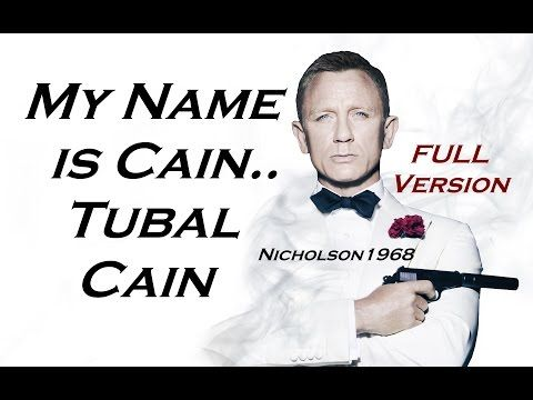 HD Fixed Audio- My Name is Cain..Tubal Cain!! - YouTube