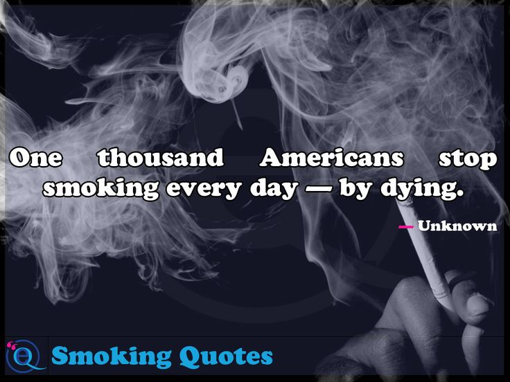 One thousand Americans stop smoking every day — by dying. Smoking Quotes 10