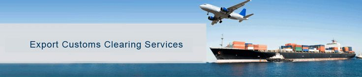 export customs clearing services - offering customs clearing agents in india, International Customs Clearing Agents, international freight forwarding services, international customs clearing services, air freight forwarding services, customs clearing services, ocean freight forwarding, custom brokers from india, custom house brokers etc
