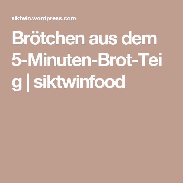 Brötchen aus dem 5-Minuten-Brot-Teig   siktwinfood