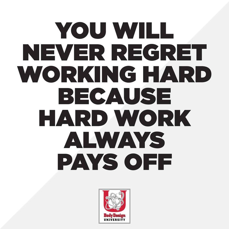 You Will Never Regret Working Hard Because Hard Works Always Pays Off Bodydesignuniversity Com Proud Educational Partners Hard Words Sports Medicine Work Hard