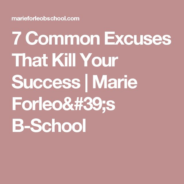 7 Common Excuses That Kill Your Success | Marie Forleo's B-School