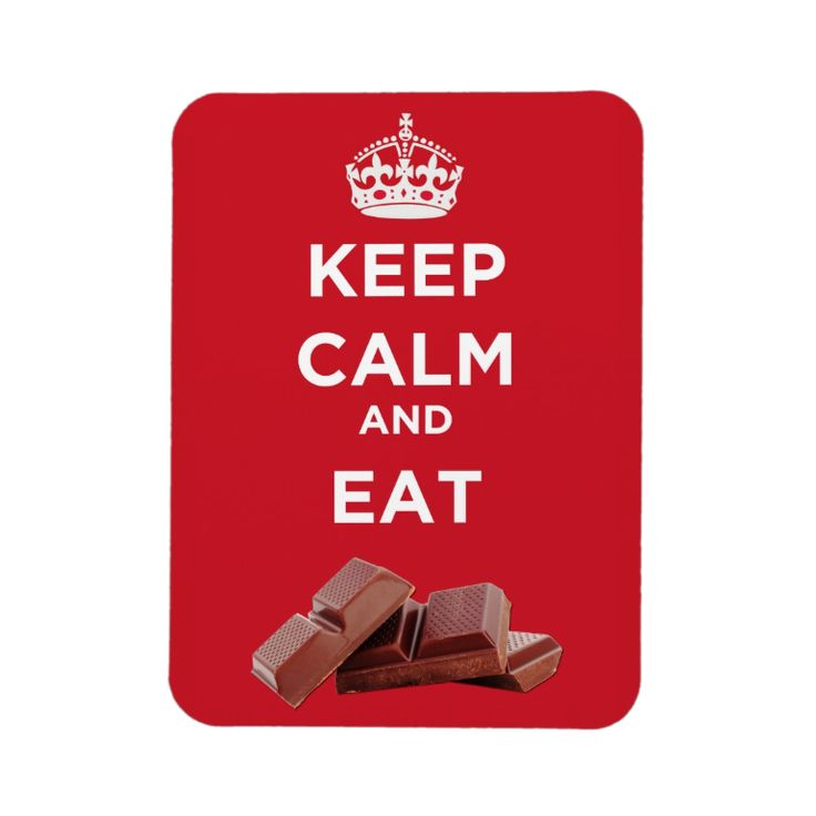 Keep Calm And Eat Chocolate - Magnet, http://www.zazzle.com/keep_calm_and_eat_chocolate_magnet-160909700569371550 #KeepCalm #diet #food #chocolate #humor #magnet