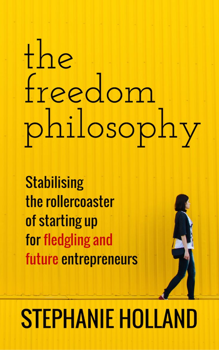 Stabilise the roller coaster of starting up with The Freedom Philosophy: a book created for Fledging and future entrepreneurs. Click here or re-pin to find out more later!