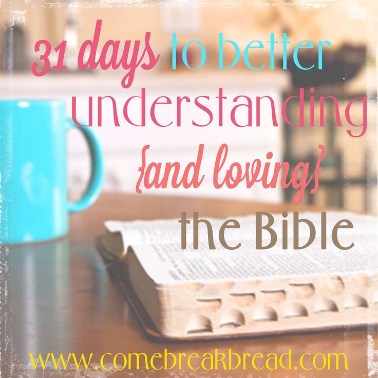 A New Series... 31 Days to Better Understanding (and loving) the Bible