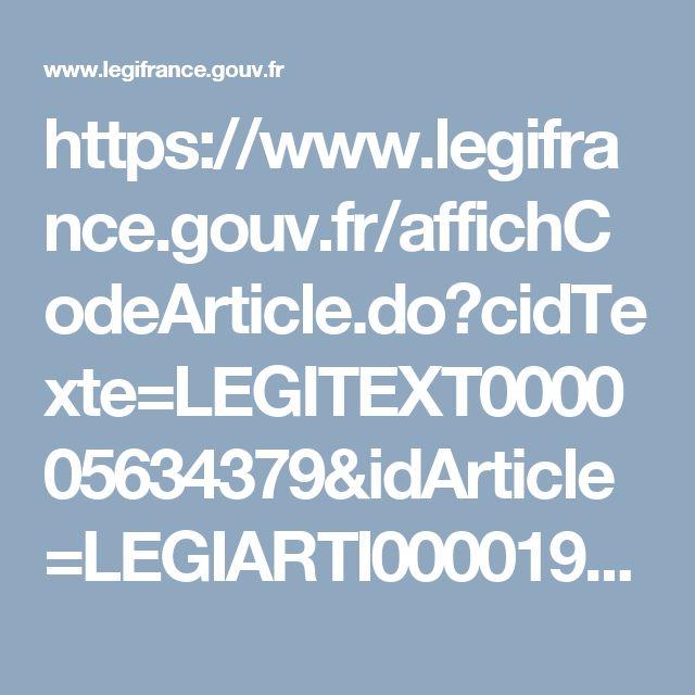 https://www.legifrance.gouv.fr/affichCodeArticle.do?cidTexte=LEGITEXT000005634379&idArticle=LEGIARTI000019294314