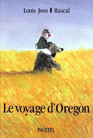 Le voyage d'Oregon * Louis Joos & Rascal