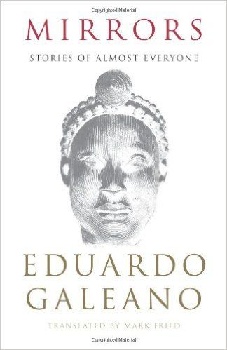 Mirrors: Stories of Almost Everyone: Eduardo Galeano: 9781568584232: Amazon.com: Books