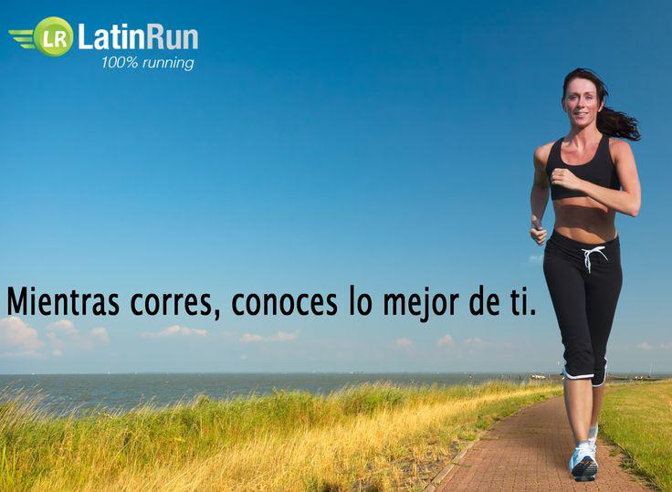 Mientras corres, conoces lo mejor de ti.   #LatinRunner #Running #FrasesRunner #Run #RunMX #Correr #Deportes