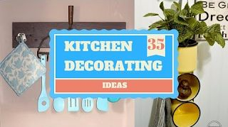 35 DIY Kitchen Decorating Ideas Giving a Complete Makeover  Kitchen Decor Ideas