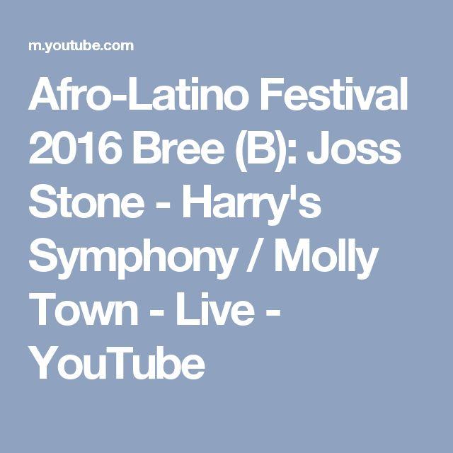 Afro-Latino Festival 2016 Bree (B): Joss Stone - Harry's Symphony / Molly Town - Live - YouTube