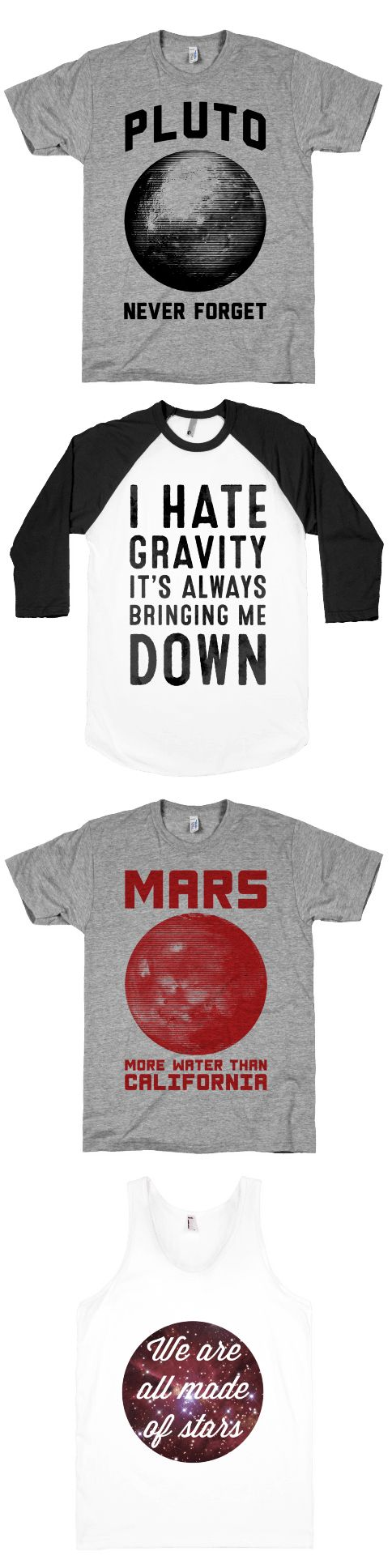 This collection of shirts are perfect for science lovers and especially lovers of astronomy. Show some love for space with these awesome shirts.