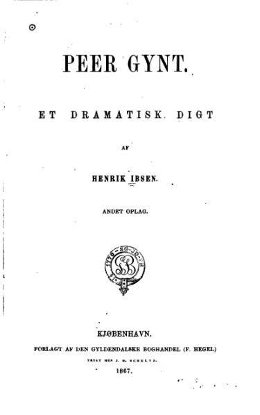 PEER GYNT - Henrik Ibsen  Peer Gynt er et dramatisk dikt av Henrik Ibsen, skrevet i 1867 og uroppført som skuespill på Christiania Theater i Christiania 24. februar 1876 med musikk av Edvard Grieg. Peer Gynt er det mest kjente norske teaterstykket gjennom tidene, og blir fremdeles spilt over hele verden, både i klassisk nasjonalromantiske og i kunstnerisk eksperimentelle oppsetninger. Dikteposet er språklig mesterlig, inneholder komplisert psykologi og rik symbolikk