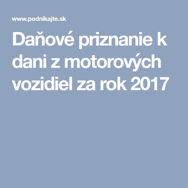 Daňové priznanie k dani z motorových vozidiel za rok 2017