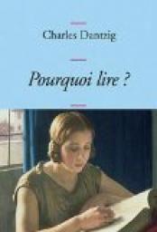 Pourquoi lire ? par Charles Dantzig