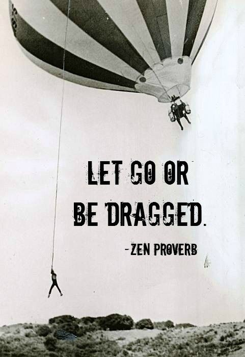 quotes on letting go of bondage with images | Let Go Every Now and Zen