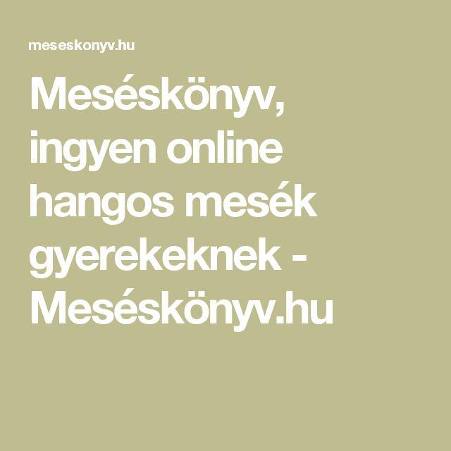 Meséskönyv, ingyen online hangos mesék gyerekeknek - Meséskönyv.hu