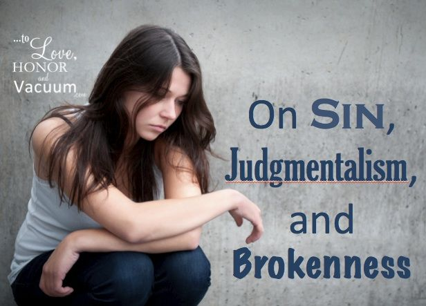 On Sin, Judgmentalism of Christians, and Brokenness