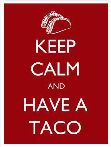 We have plenty of tacos for you.