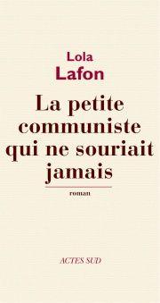 Petite communiste qui ne souriait jamais (La) - Lola Lafon