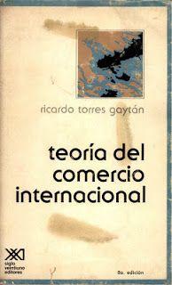 Libros de Economia (Micro y Macroeconomia): LIBRO: TEORÍA DEL COMERCIO INTERNACIONAL  (TORRES)...