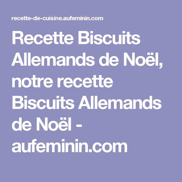 17 meilleures id es propos de biscuits allemand sur for Aufeminin com cuisine