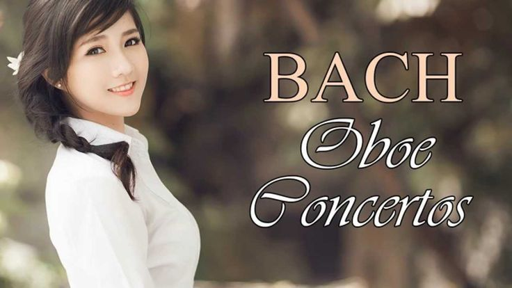 Bach - Concertos for Oboe and Oboe d'amore (BWV 1053, 1055, 1056, 1059, ...