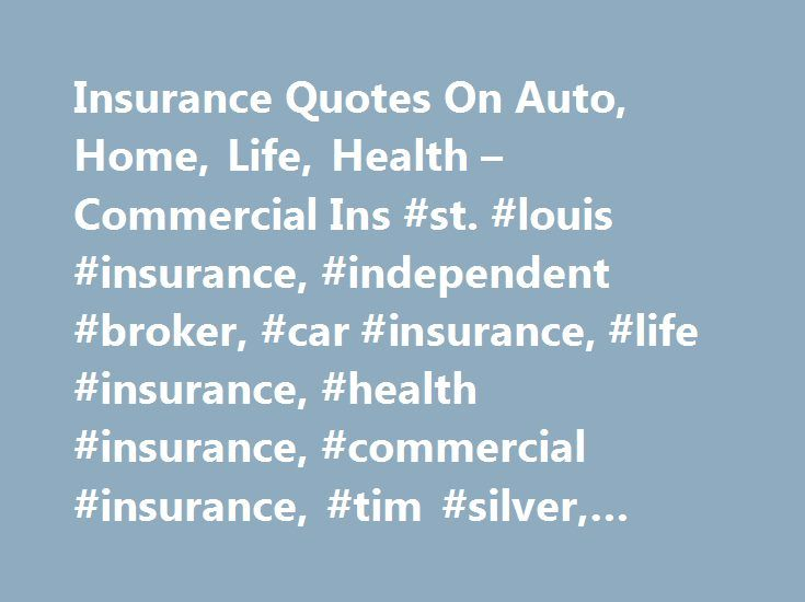 "Insurance Quotes On Auto, Home, Life, Health – Commercial Ins #st. #louis #insurance, #independent #broker, #car #insurance, #life #insurance, #health #insurance, #commercial #insurance, #tim #silver, #global #green #insurance http://credit-loan.remmont.com/insurance-quotes-on-auto-home-life-health-commercial-ins-st-louis-insurance-independent-broker-car-insurance-life-insurance-health-insurance-commercial-insurance-tim-silver/  # [h1 margin=""5px 0″]An Independent Insurance Agency Serving…"