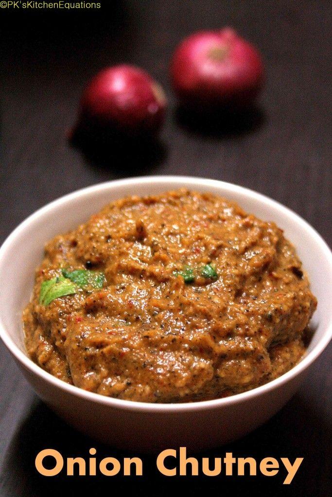Onion Chutney (Ullipaya Pachadi) - For idly/dosa  