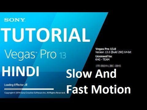 Sony Vegas Pro 13 -  Slow & Fast Motion Effect In Hindi/Urdu