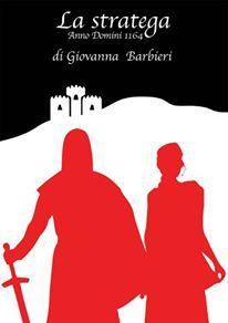 Recensione - LA STRATEGA ANNO DOMINI 1164 di Giovanna Barbieri http://lindabertasi.blogspot.it/2015/12/il-salotto-di-book-cosmopolitan.html